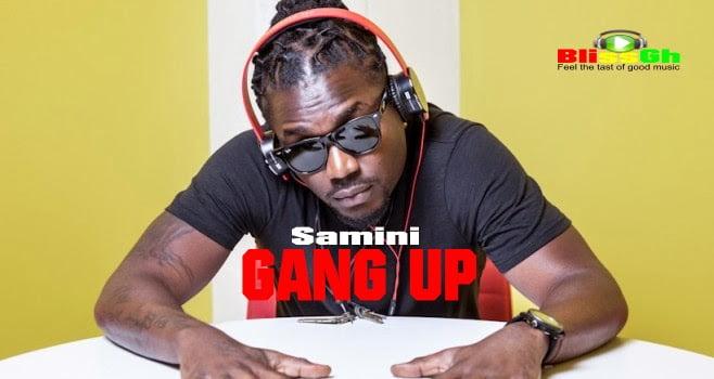 Samini Gang Up
