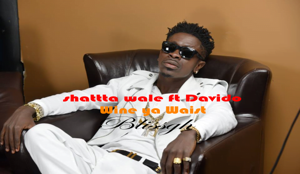 shatta wale Wine ya waist - Shatta Wale ft. Davido - wine ya waist