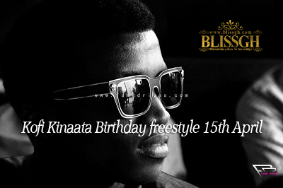 Kofi-Kinaata - Birthday - Freestyle -15th April
