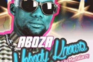 Aboza  ft. Pope Skinny - nobody knows