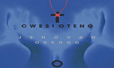 Cwesi Oteng Jehovah Overdo prod. KillBeatz www.blissgh.com - Cwesi Oteng - Jehovah Overdo