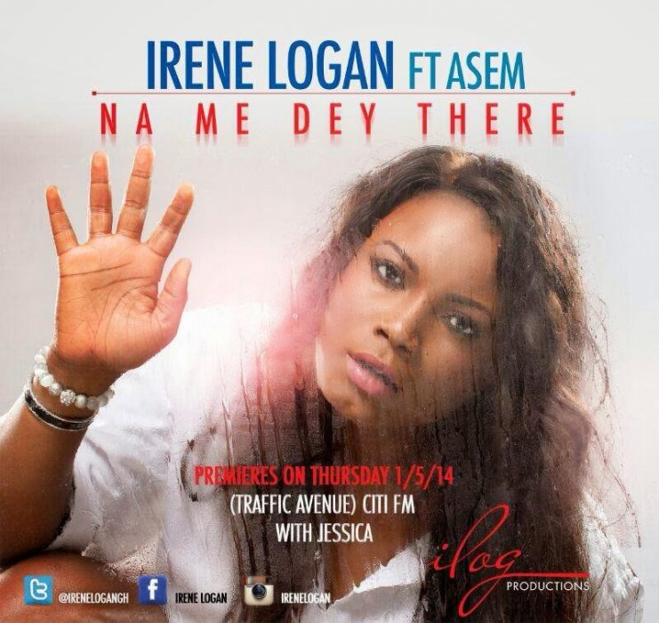 Irene Logan Na Me Dey There ft ASEM (Prod by Peewee)