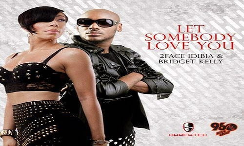 2face Let someone love you - 2face - Let Somebody Love You ft. Bridget Kelly
