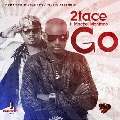 2face ft montano go - Go - 2face ft. Montano