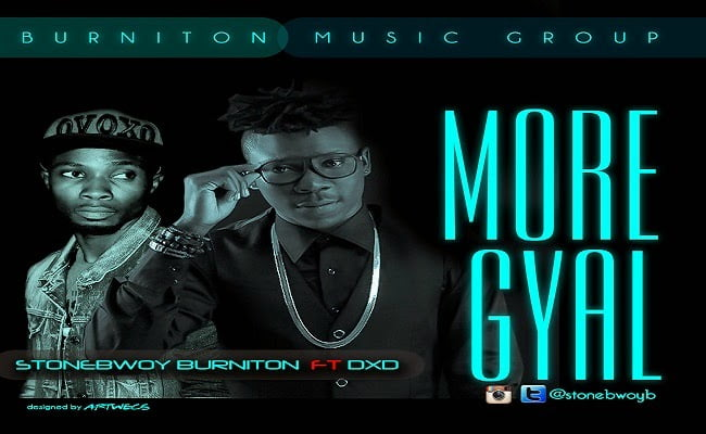 STONEBWOY - FT. DXD - MORE GYAL