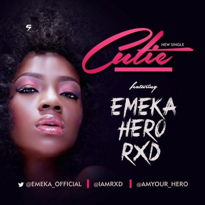 CUTIE - EMEKA, RXD & HERO - CUTIE