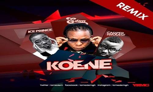 Edem Koene Remix ft Ice Prince Casper amp Shaker blissgh ghana music - Edem - Koene (Remix) ft Ice Prince, Casper & Shaker