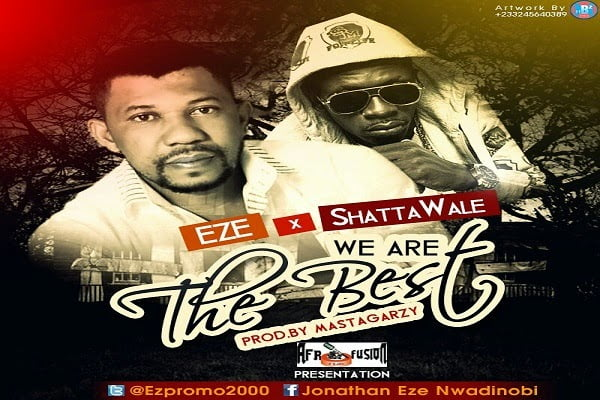 Eze ft. Shatta Wale - We Are The Best Prod. by Masta-Garzy