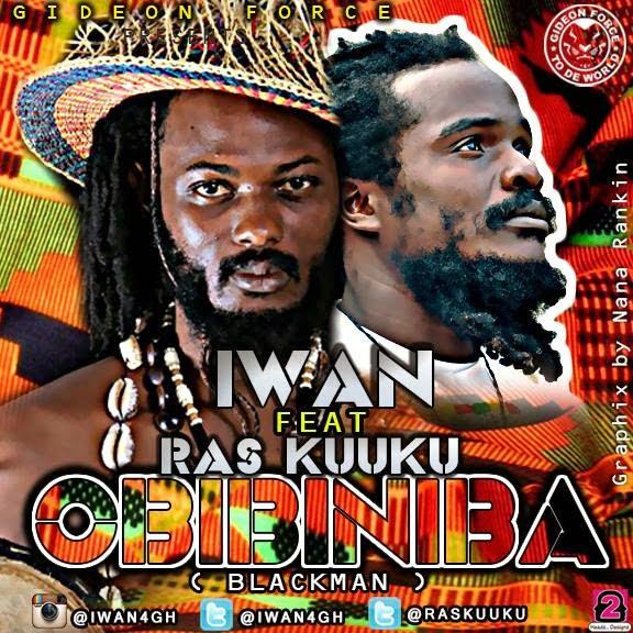 IWAN - Obibininba - BlackMan ft. Ras Kuuku