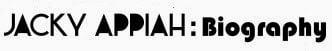 jacky appiah - Biography of the week - Jacky Appiah