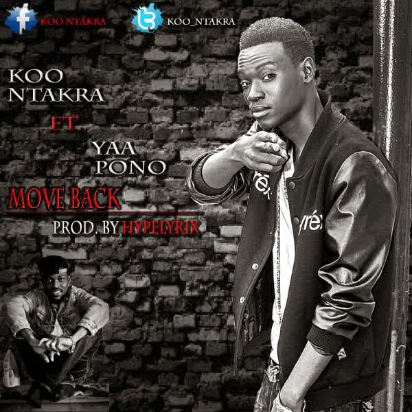 Koo Ntakra  ft Yaa Pono – Move Back Prod by Hype Lyrix