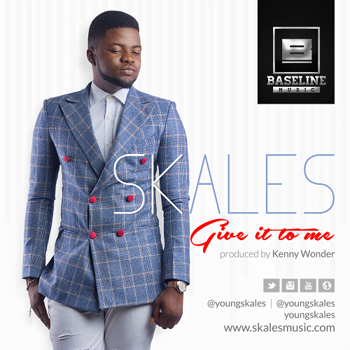 Skales – Give It To Me