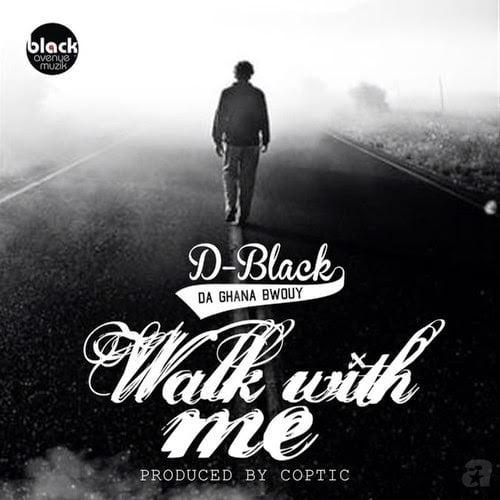 D-Black - Walk With Me - (prod. Coptic)