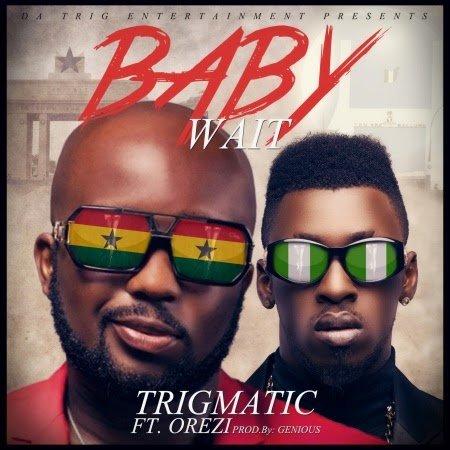 Trigmatic BabyWaitft.Orezi  - Trigmatic - Baby Wait  ft. Orezi