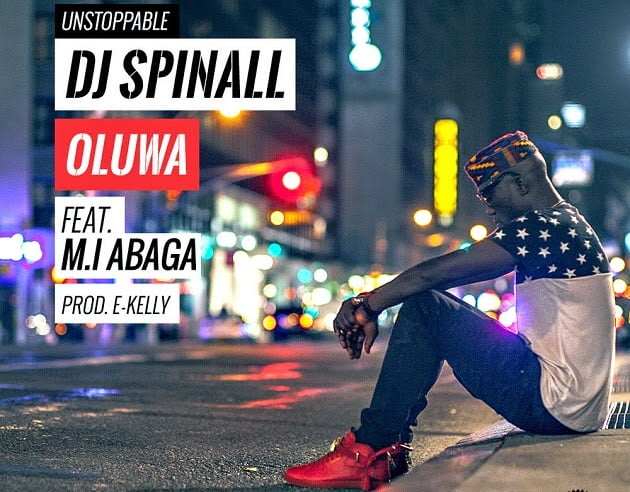 Oluwa - Dj Spinall ft. M.I