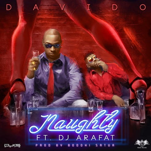 Davido ft. DJ Arafat - Naughty | Nigerian Music
