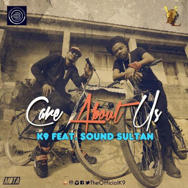 K9 CareAboutUsft.SoundSultanprodbySarzwww.blissgh.com  - K9 - Care About Us ft. Sound Sultan (prod by Sarz) | Ng Music