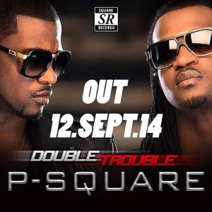 P square – Collabo Ft Don Jazzy | Nigerian Music