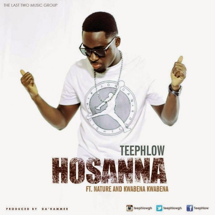 Hosanna - Teephlow ft. Ft. Nature & Kwabena Kwabena