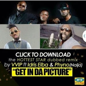 VVIP Selfie Remix ft. Idris Elba & Phyno | Ghana Music