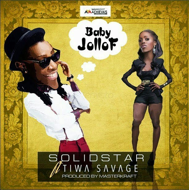 Solidstar Ft. Tiwa Savage - Baby Jollof