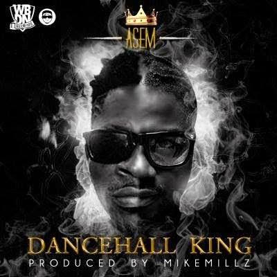 Asem - Dancehall King (letter to Samini & Shatta Wale)