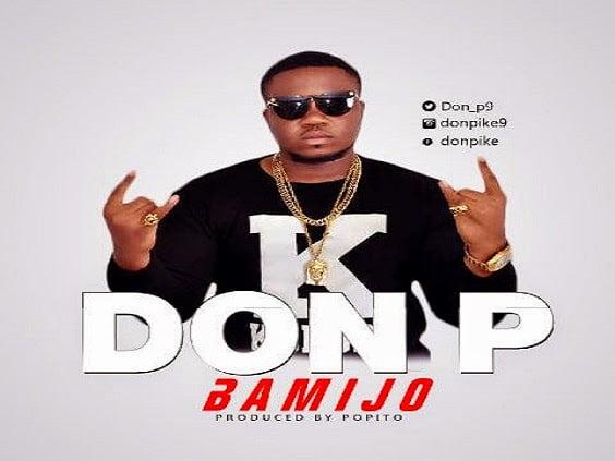 MUSIC: Don P - Bamijo (Prod. by Popito) | Bliss Gh Promo