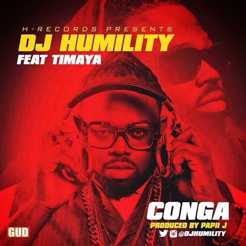 DJHumilityFt.Timaya CONGAblissghlindaikejighanamusiclatestdownloadfreeghanawebmp3videos - DJ Humility Ft. Timaya - CONGA