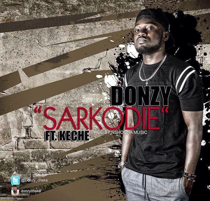 MUSIC: Donzy ft. Keche - Sarkodie (Prod by NshoonaMusic)