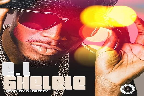E.L - SHELELE (prod. DJ Breezy)