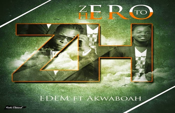 Edem - Zero to Hero Ft. Akwaboah latest ghana music download
