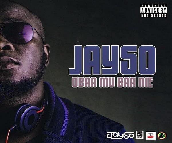 JaySo - Obaa Mu Baa Nie (Prod by Jayso)