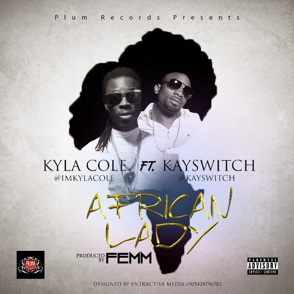 Kyla Ft. Kay Switch - Cole African Lady
