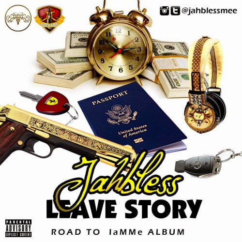 MUSIC: Jahbless - Leave Story