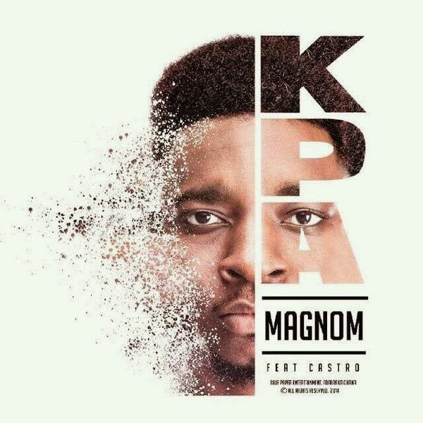 Magnom KpaftCastroProdbyMagnomwww.blissgh.com  - Magnom - Kpa ft. Castro (Prod by Magnom)