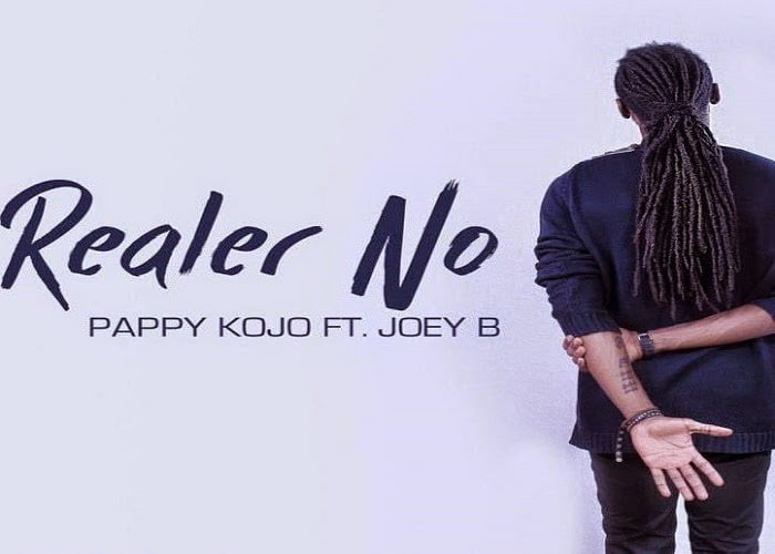 Realer No - Pappy Kojo Ft. Joey B (Prod by Slimbo)