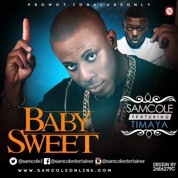 Samcoleft.TimayaBabysweet - Samcole ft. Timaya - Baby sweet