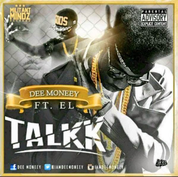 Dee Moneey - TALKK  Ft E.L (Prod by. DaBeatfreakz)