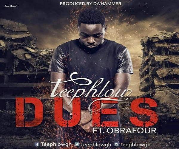 Teephlow DuesFt.Obrafourprod.byDaHammer - Teephlow - Dues Ft. Obrafour (prod. by Da'Hammer) | Bliss Ghana Promo