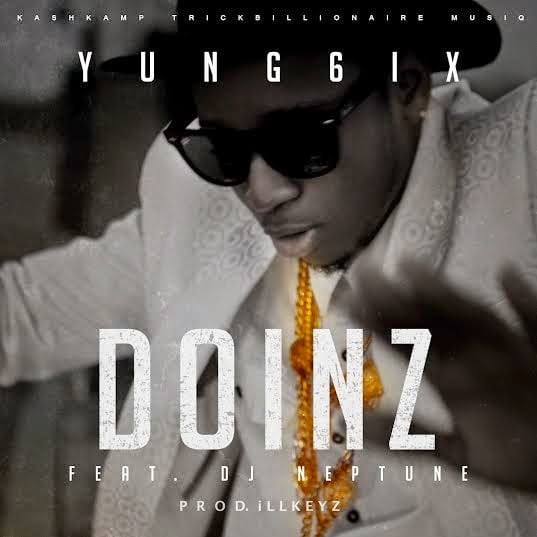 Yung6ix - DOINZ ft. Dj-Neptune