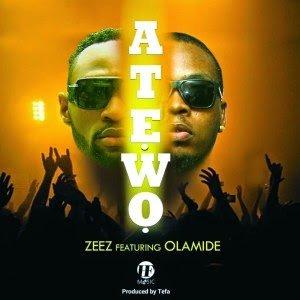 Zeez - Atewo Ft. Olamide
