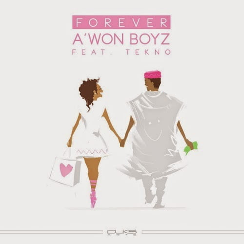 Music: A'Won Boy ft.Tekno - Forever