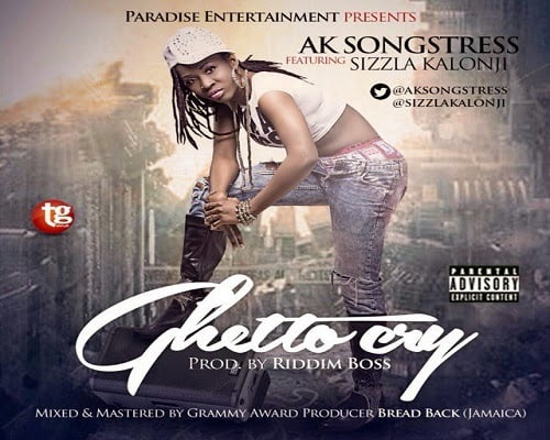 AKSongstress GhettoCryFeatSizzleKalonjiwww.blissgh.com  - AK Songstress - Ghetto Cry (Feat Sizzle Kalonji)