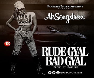 Ak Songstress - Rude Gyal Bad Gyal