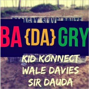 MUSIC: BADAGRY ft. Wale Davis & Sir Dauda