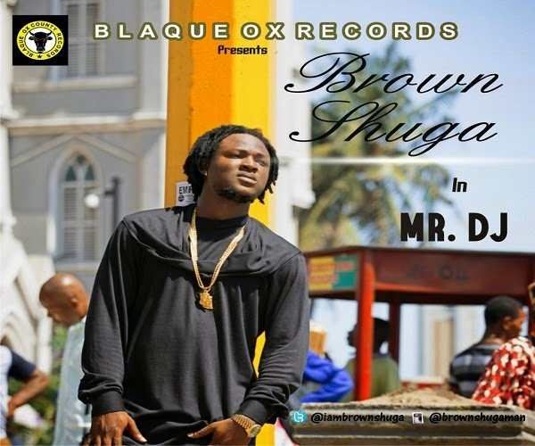 BrownShuga MrDJlatestnigerianmusicdownloads - Music: Brown Shuga - Mr DJ