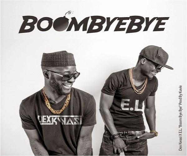 Music: Boom Bye Bye - Dex Kwasi Ft. E.L