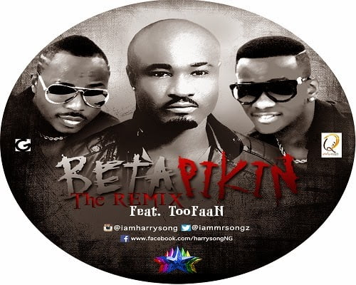 HarrySong Beta Pikin Remix CD Art - Music: HarrySong ft. Toofan - Beta Pikin (Remix)