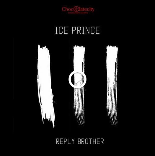 Ice Prince - Reply Brother ft. Nosa Milli