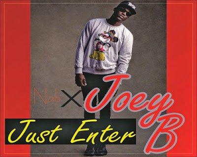NAB X Joey B - Just Enter-Prod. by Sammie Blacc